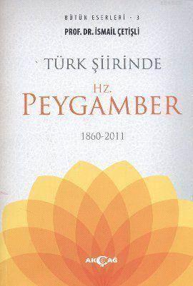 Türk Şiirinde Hz. Peygamber; (1860 - 2011)