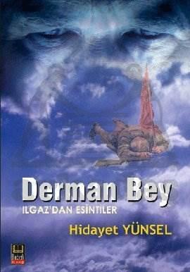 Derman Bey Ilgaz'dan Esintiler