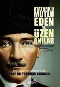 Atatürk'ü Mutlu Eden ve Üzen Anılar