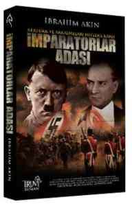 """İmparatorlar Adası"""" Atatürk ve Arkadaşları Hitler'e Karşı"""