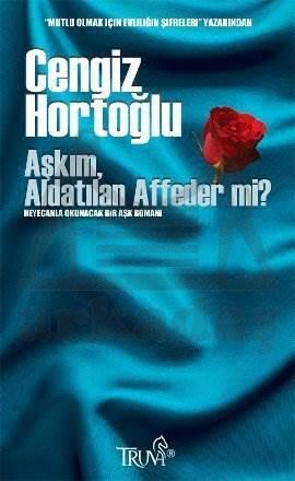 Aşkım, Aldatılan Affeder mi?