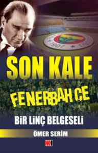 Son Kale Fenerbahçe Bir Linç Belgeseli