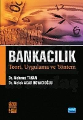 Bankacılık - Teori, Uygulama ve Yöntem