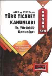 6102 ve 6762 Sayılı Türk Ticaret Kanunları ile Yürürlük Kanunları
