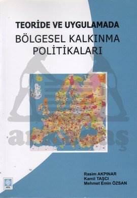 Teoride Ve Uygulamada Bölgesel Kalkinma Politikala