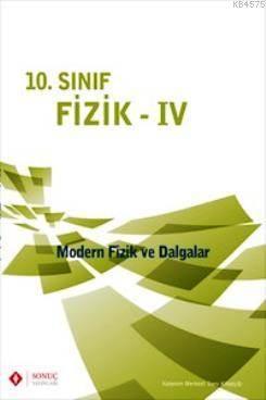 10. Sınıf Fizik - IV Modern Fizik Ve Dalgalar