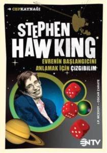 Cep Kaynağı Stephen Hawking Evrenin Başlangıcını Anlamak İçin Çizgibilim