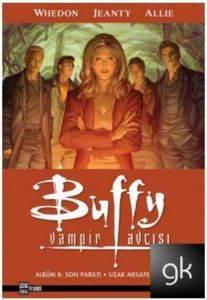 Buffy Vampir Avcısı 8  Son Parıltı Uzak Mesafe İlişkisi