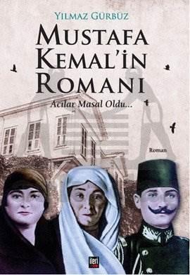 Mustafa Kemal'in Romanı-Acılar Masal Oldu