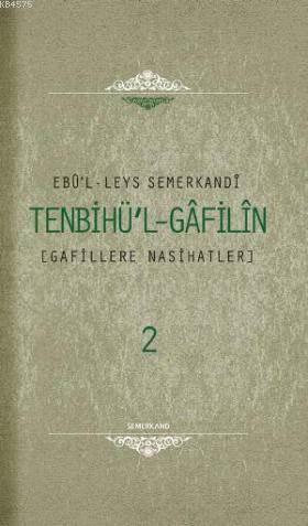 Tenbihul Gafilin (2 Cilt); Gafillere Nasihatler