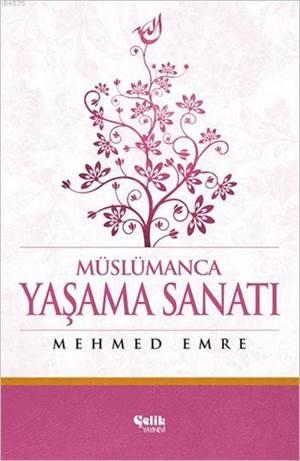 Müslümanca Yaşama Sanatı