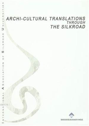 Archi-Cultural Translations Through The Silkroad