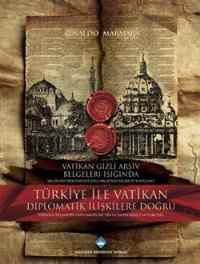 Türkiye ile Vatikan Diplomatik İlişkilere Doğru