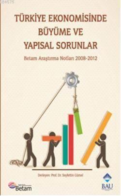 Türkiye Ekonomisinde Büyüme Ve Yapısal Sorunlar