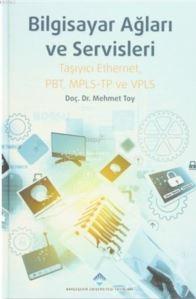 Bilgisayar Ağları Ve Servisleri; Taşıyıcı Ethernet, PBT, MPLS-TP Ve VPLS