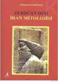 Zerdüşt Dini İran Mitolojisi