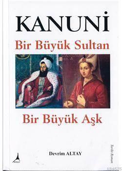 Kanuni Bir Büyük Sultan - Bir Büyük Aşk