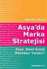 Asya'da Marka Stratejisi : Asya, Nasıl Güçlü Markalar Yaratır?