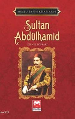 Sultan Abdülhamid - Muştu Tarih Kitapları -1