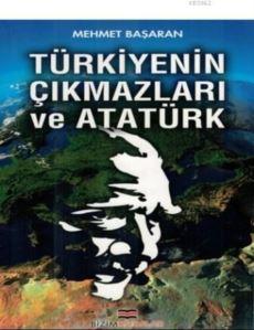 Türkiyenin Çıkmazları Ve Atatürk