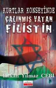 Kurtlar Konseyinde Çalınmış Vatan Filistin