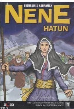 Erzurumlu Kahraman Nene Hatun