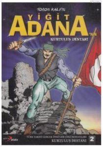 Toros Kalesi Yiğit Adana'nın Kurtuluş Destanı