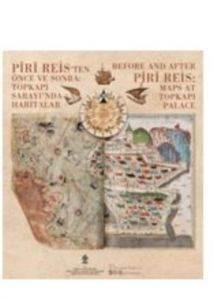 Pir-i Reis'Ten Önce Ve Sonra: Topkapı Sarayı'nda Haritalar