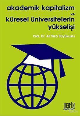 Akademik Kapitalizm ve Küresel Üniversitelerin Yükselişi