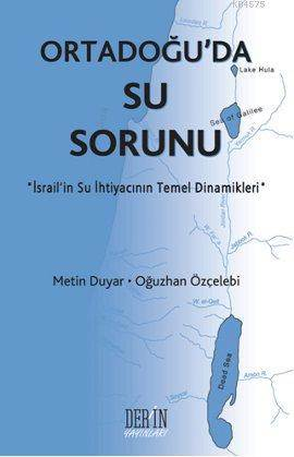 Ortadoğu'da Su Sorunu; İsrail'in Su İhtiyacının Temel Dinamikleri