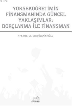 Yüksekögretimin Finansmaninda Güncel Yaklasimlar: Borçlanma ile Finansman