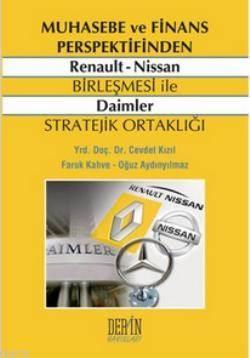 Muhasebe ve Finans Perspektifinden Renault Nissan Birlesmesi ile Daimler Stratejik Ortakligi