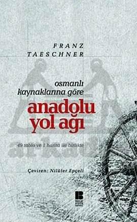 Osmanlı Kaynaklarına Göre Anadolu Yol Ağı