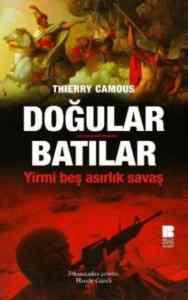 Doğular Batılar Yirmi Beş Asırlık Savaş