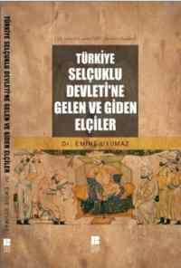 Türkiye Selçuklu Devletine Gelen ve Giden Elçiler