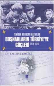 Yeniden Kurulan Hayatlar Boşnakların Türkiye'ye Göçleri