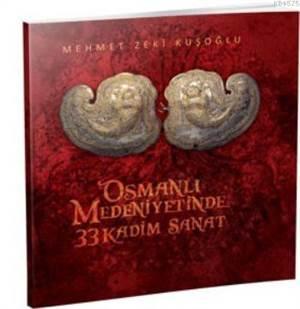Osmanlı Medeniyetinde 33 Kadim Sanat