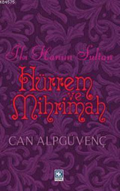 İki Hanım Sultan Hürrem Ve Mihrimah
