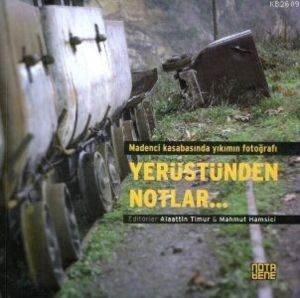 Madenci Kasabasından Yıkımın Fotağrafı Yer Üstünden Notlar