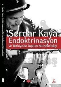 Endoktrinasyon Ve Türkiyede Toplum Mühendisliği