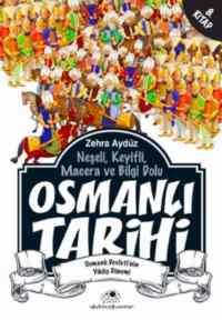 Neşeli Keyifli Macera Ve Bilgi Dolu Osmanlı Tarihi-8