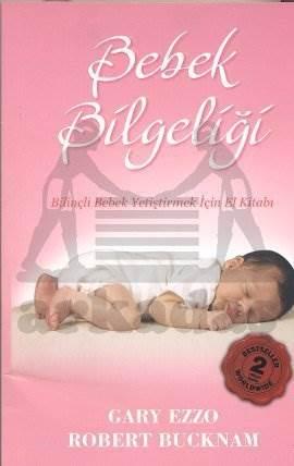 Bebek Bilgeliği - Bilinçli Bebek Yetiştirmek İçin El Kitabı