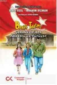 Barış Takımı-2 Çanakkale'den Anadolu'ya Yürüyor