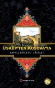 Üsküp'ten Kosova'ya