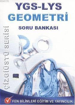 YGS - LYS Geometri Soru Bankası Çizgiüstü Serisi