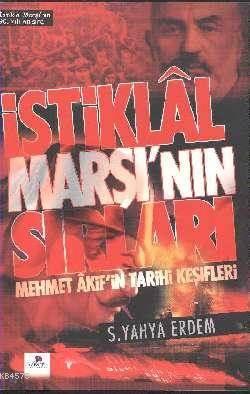 İstiklal Marşı'nın Sırları ve Mehmet Akif'in Tarihi Keşifleri