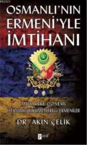 Osmanlı'nın Ermeni'yle İmtihanı