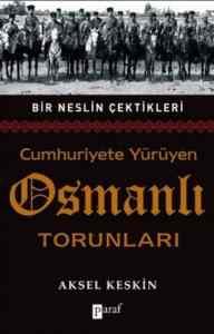 Cumhuriyete Yürüyen Osmanlı Torunları
