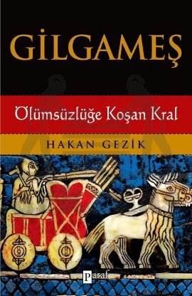 Gilgameş Ölümsüzlüğe Koşan Kral