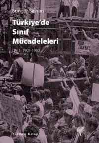 Türkiye'de Sınıf Mücadeleleri Cilt 1: 1908-1980